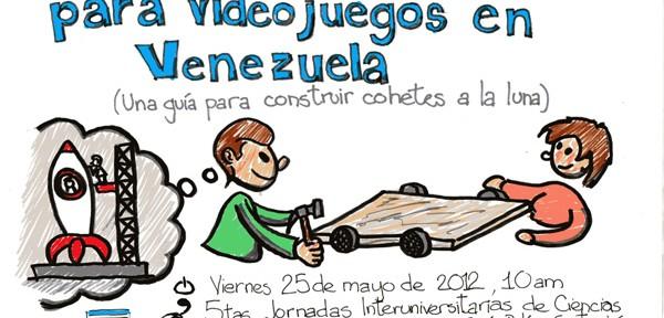 """Láminas de la charla """"Un modelo de negocios para videojuegos en Venezuela"""""""